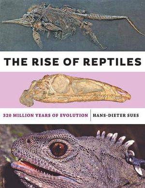 Preview thumbnail for 'The Rise of Reptiles: 320 Million Years of Evolution