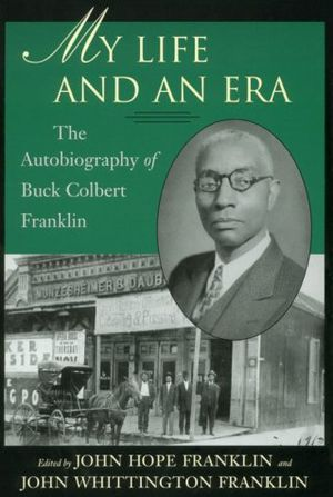 Preview thumbnail for video 'My Life and An Era: The Autobiography of Buck Colbert Franklin