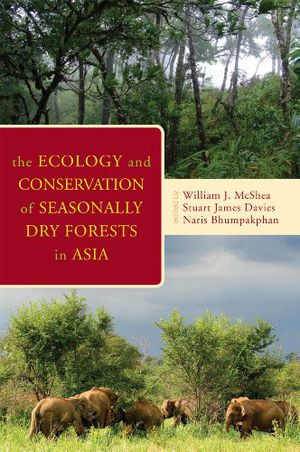The Ecology and Conservation of Seasonally Dry Forests in Asia photo