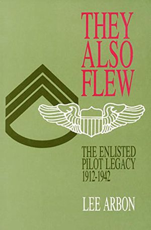 They Also Flew: The Enlisted Pilot Legacy 1912-1942 photo