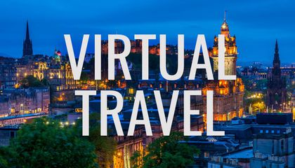 Travel the Globe—and Beyond—From Your Living Room