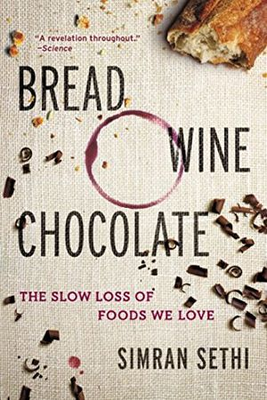 Preview thumbnail for 'Bread, Wine, Chocolate: The Slow Loss of Foods We Love