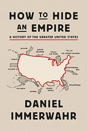 Preview thumbnail for 'How to Hide an Empire: A History of the Greater United States