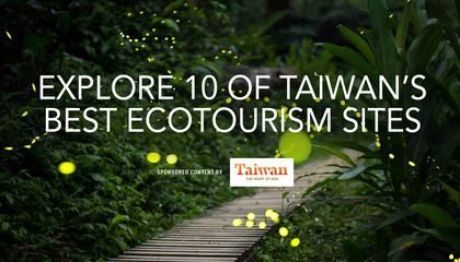 Explore 10 of Taiwan's Best Ecotourism Sites