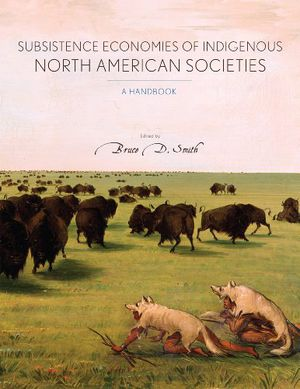 Subsistence Economies of Indigenous North American Societies: A Handbook photo