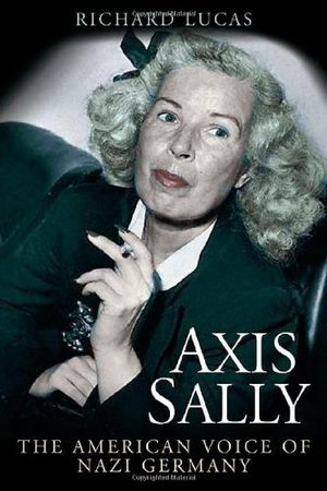 Preview thumbnail for 'Axis Sally: The American Voice of Nazi Germany