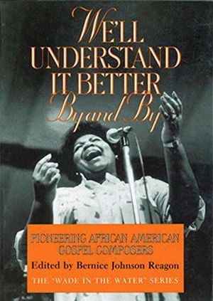 We'll Understand It Better By and By: Pioneering African American Gospel Composers photo