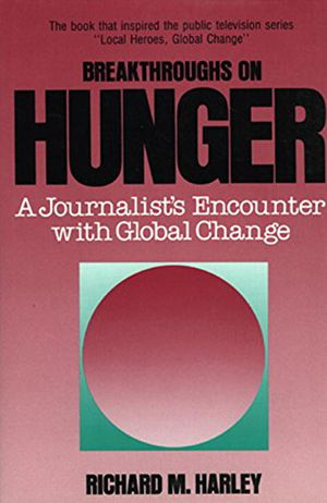 BREAKTHROUGHS ON HUNGER: A Journalist's Encounter with Global Change photo