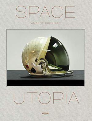 Preview thumbnail for 'Space Utopia: A Journey Through the History of Space Exploration from the Apollo and Sputnik Programmes to the Next Mission to Mars