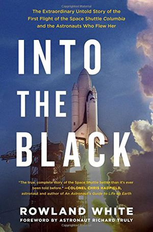 Preview thumbnail for video 'Into the Black: The Extraordinary Untold Story of the First Flight of the Space Shuttle Columbia and the Astronauts Who Flew Her