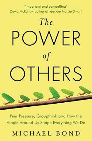 Preview thumbnail for video 'The Power of Others: Peer Pressure, Groupthink, and How the People Around Us Shape Everything We Do
