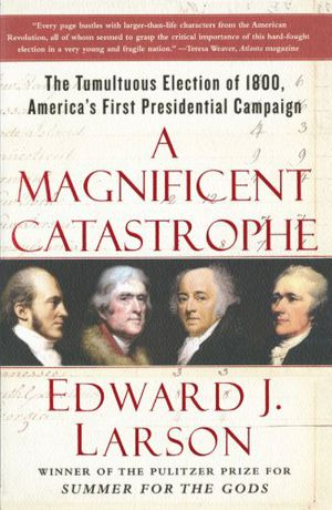 Preview thumbnail for video 'A Magnificent Catastrophe: The Tumultuous Election of 1800