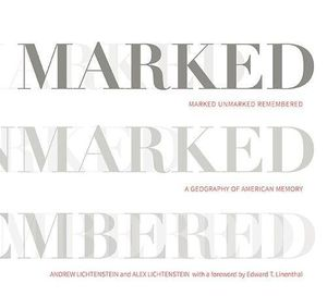 Preview thumbnail for 'Marked, Unmarked, Remembered: A Geography of American Memory