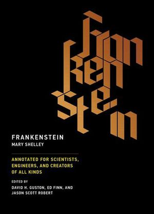 Preview thumbnail for 'Frankenstein: Annotated for Scientists, Engineers, and Creators of All Kinds (MIT Press)