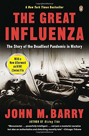Preview thumbnail for 'The Great Influenza: The Story of the Deadliest Pandemic in History
