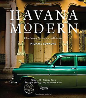Preview thumbnail for 'Havana Modern: Twentieth-Century Architecture and Interiors