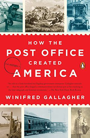 Preview thumbnail for 'How the Post Office Created America: A History