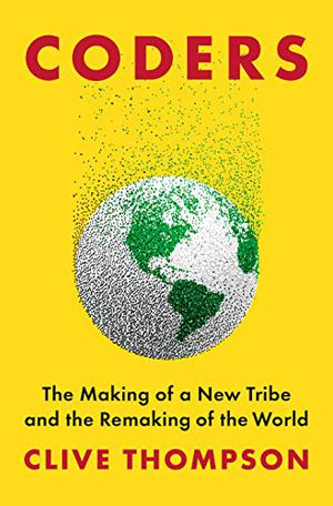 Preview thumbnail for 'Coders: The Making of a New Tribe and the Remaking of the World