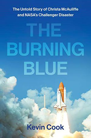 Preview thumbnail for 'The Burning Blue: The Untold Story of Christa McAuliffe and NASA's Challenger Disaster