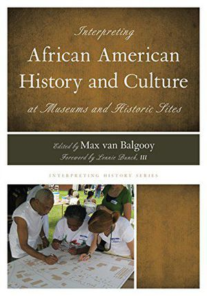 Preview thumbnail for video 'Interpreting African American History and Culture at Museums and Historic Sites (Interpreting History)