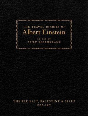 Preview thumbnail for 'The Travel Diaries of Albert Einstein: The Far East, Palestine, and Spain, 1922 - 1923