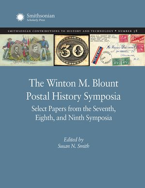 The Winton M. Blount Postal History Symposia: Select Papers from the Seventh, Eighth, and Ninth Symposia photo