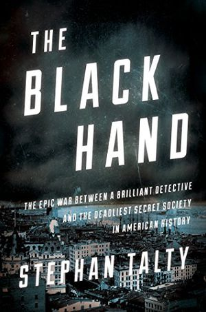 Preview thumbnail for video 'The Black Hand: The Epic War Between a Brilliant Detective and the Deadliest Secret Society in American History