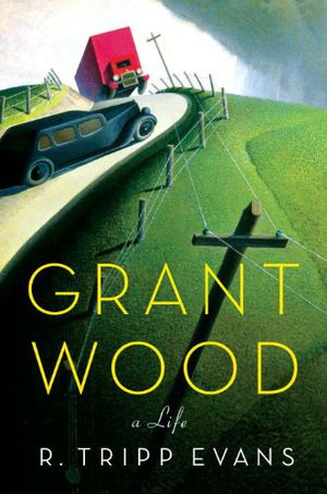 Preview thumbnail for 'Grant Wood: A Life