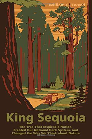 Preview thumbnail for 'King Sequoia: The Tree That Inspired a Nation, Created Our National Park System, and Changed the Way We Think about Nature