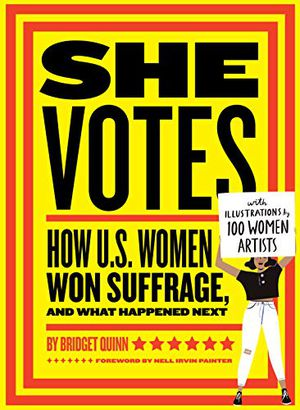 Preview thumbnail for 'She Votes: How U.S. Women Won Suffrage, and What Happened Next