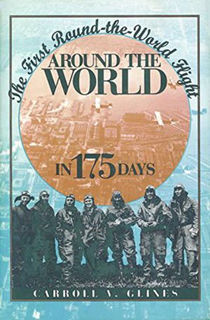 Around the World in 175 Days: The First Round-the-World Flight photo