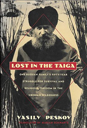 Preview thumbnail for video 'Lost in the Taiga: One Russian Family's Fifty-Year Struggle for Survival and Religious Freedom in the Siberian Wilderness