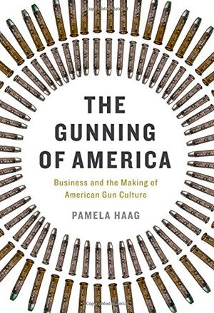 Preview thumbnail for video 'The Gunning of America: Business and the Making of American Gun Culture