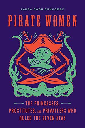 Preview thumbnail for video 'Pirate Women: The Princesses, Prostitutes, and Privateers Who Ruled the Seven Seas