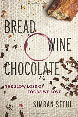 Preview thumbnail for video 'Bread, Wine, Chocolate: The Slow Loss of Foods We Love