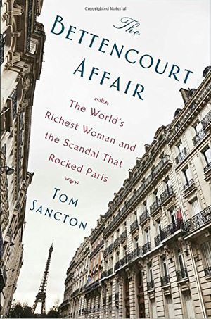 Preview thumbnail for 'The Bettencourt Affair: The World's Richest Woman and the Scandal That Rocked Paris