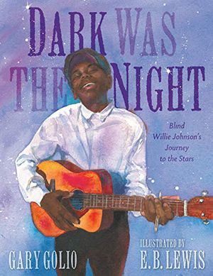 Preview thumbnail for 'Dark Was the Night: Blind Willie Johnson's Journey to the Stars