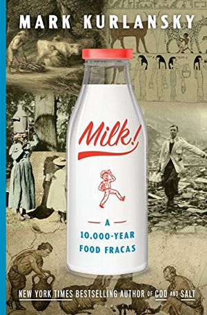 Preview thumbnail for 'Milk!: A 10,000-Year Food Fracas