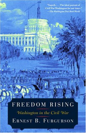 Preview thumbnail for video 'Freedom Rising: Washington in the Civil War (Vintage Civil War Library)