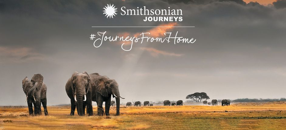Journeys from Home Discover the world with Smithsonian Journeys from the comfort of your living room.