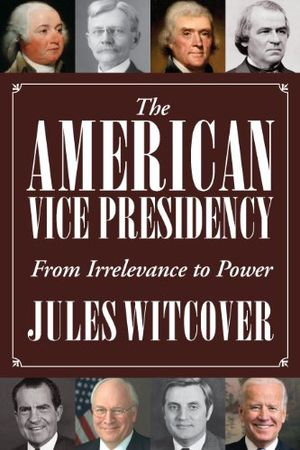 Preview thumbnail for video 'The American Vice Presidency: From Irrelevance to Power