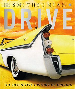 Preview thumbnail for 'Drive: The Definitive History of Driving