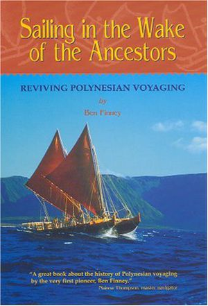 Preview thumbnail for video 'Sailing in the Wake of the Ancestors: Reviving Polynesian Voyaging (Legacy of Excellence)