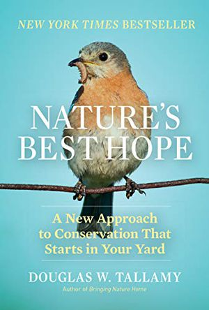 Preview thumbnail for 'Nature's Best Hope: A New Approach to Conservation that Starts in Your Yard