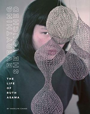Preview thumbnail for 'Everything She Touched: The Life of Ruth Asawa