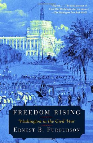 Preview thumbnail for video 'Freedom Rising: Washington in the Civil War