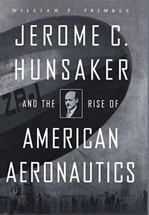 Jerome C. Hunsaker and the Rise of American Aeronautics photo