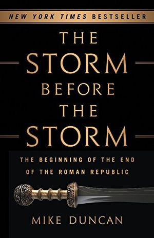 Preview thumbnail for 'The Storm Before the Storm: The Beginning of the End of the Roman Republic