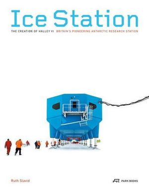 Preview thumbnail for video 'Ice Station: The Creation of Halley VI. Britain's Pioneering Antarctic Research Station