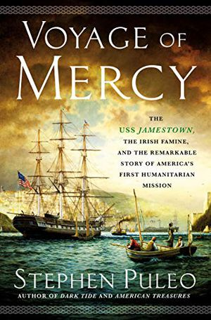 Preview thumbnail for 'Voyage of Mercy: The USS Jamestown, the Irish Famine, and the Remarkable Story of America's First Humanitarian Mission